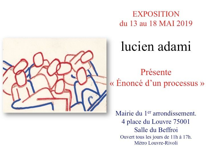 """Exposition """"Énoncé d'un processus"""" – Exposition à la Mairie du 1er arrondissement de Paris – 13 au 18 mai 2019"""